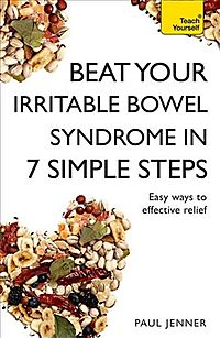 Beat Your Irritable Bowel Syndrome in Seven Simple Steps
