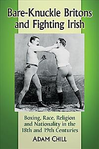 Bare-Knuckle Britons and Fighting Irish