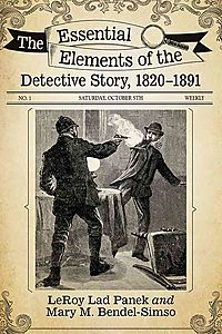 The Essential Elements of the Detective Story, 1820?1891