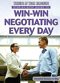 Step-by-Step Guide to Win-Win Negotiating Every Day