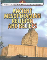 Ancient Mesopotamian Religion and Beliefs