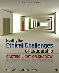 Meeting the Ethical Challenges of Leadership, Fifth Edition + Introduction to Leadership, Third Edition
