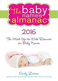 The Baby Names Almanac 2016