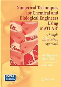 Numerical Techniques for Chemical and Biological Engineers Using Matlab?