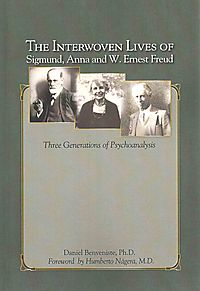 The Interwoven Lives of Sigmund, Anna and W. Ernest Freud