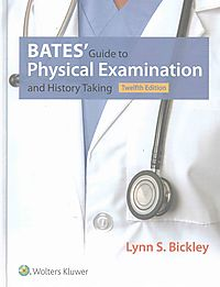 Bates? Guide to Physical Examination and History Taking + Bates' Visual Guide to Physical Examination