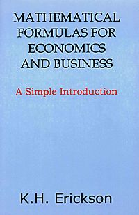 Mathematical Formulas for Economics and Business