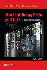 Clinical Radiotherapy Physics With Matlab