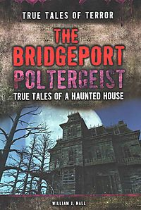 The Bridgeport Poltergeist