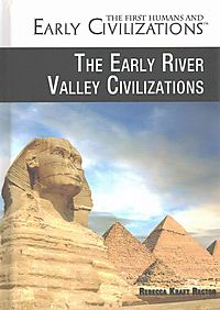 The Early River Valley Civilizations