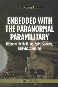 Embedded With the Paranormal Paramilitary