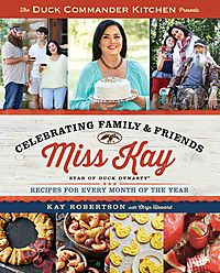 The Duck Commander Kitchen Presents Celebrating Family & Friends