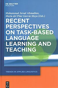 Recent Perspectives on Task-Based Language Learning and Teaching