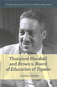 Thurgood Marshall and Brown V. Board of Education of Topeka
