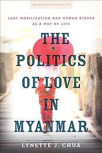 The Politics of Love in Myanmar