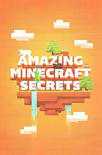 Amazing Minecraft Secrets