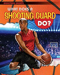 What Does a Shooting Guard Do?