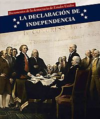 La Declaraci?n De Independencia/ Declaration of Independence