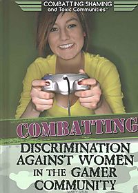 Combatting Discrimination Against Women in the Gamer Community