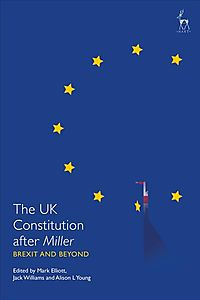 The Uk Constitution After Miller