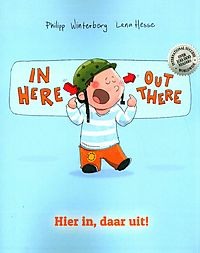 In Here, Out There! / Hier In, Daar Uit!