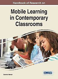 Handbook of Research on Mobile Learning in Contemporary Classrooms