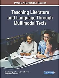 Teaching Literature and Language Through Multimodal Texts