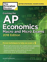 The Princeton Review Cracking the AP Economics Macro & Micro Exams 2018
