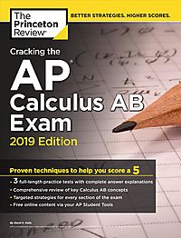 Cracking the AP Calculus AB Exam 2019