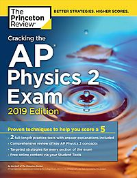 Cracking the AP Physics 2 Exam, 2019