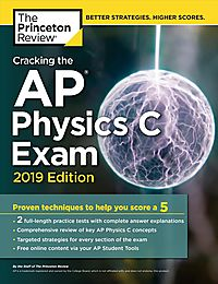 Cracking the AP Physics C Exam 2019