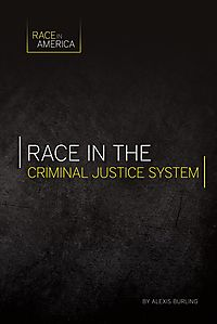 Race in the Criminal Justice System