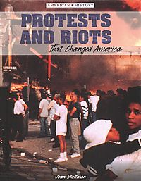 Protests and Riots That Changed America