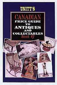 Unitt's Canadian Price Guide to Antiques and Collectibles