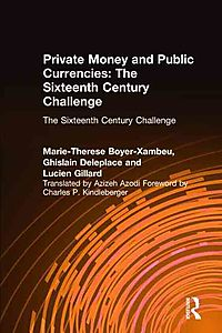 Private Money & Public Currencies