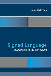 Signed Language Interpreting in the Workplace