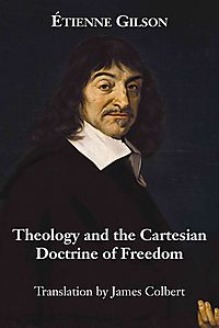 Theology and the Cartesian Doctrine of Freedom
