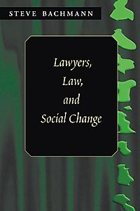 Lawyers, Law, and Social Change