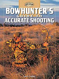 Bowhunter's Guide to Accurate Shooting