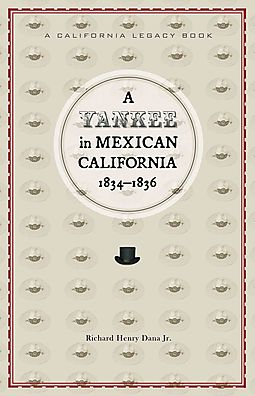 A Yankee in Mexican California, 1834-1836