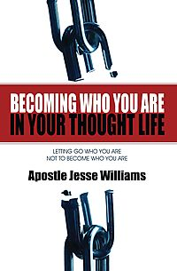 Becoming Who You Are in Your Thought Life