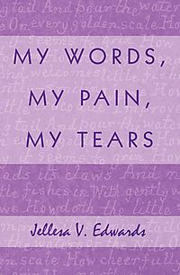 My Words, My Pain, My Tears