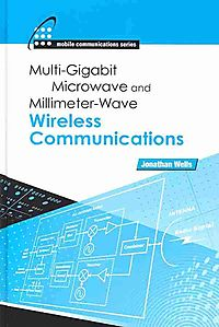 Multi-Gigabit Microwave and Millimeter-Wave Wireless Communications