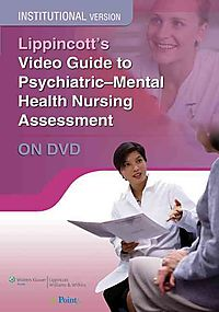 Lippincott's Video Guide to Psychiatric Mental Health Nursing Assessment Institutional Version on Dvd