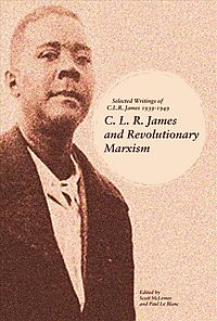 C. L. R. James and Revolutionary Marxism
