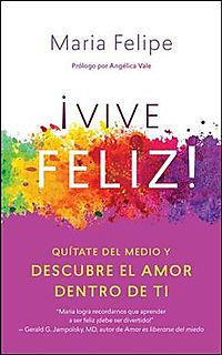 Vive Feliz!/ Live Happy!