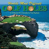 World's Most Difficult Golf Holes 2011 Calendar