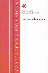 Code of Federal Regulations, Title 40 Protection of Environment