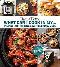Taste of Home What Can I Cook in My Instant Pot, Air Fryer, Waffle Iron & More