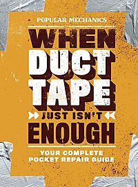 Popular Mechanics When Duct Tape Just Isn't Enough